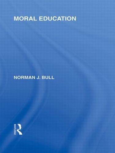 Moral Education (International Library of the Philosophy of Education Volume 4) (Hardback)