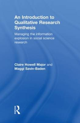 An Introduction to Qualitative Research Synthesis: Managing the Information Explosion in Social Science Research (Hardback)