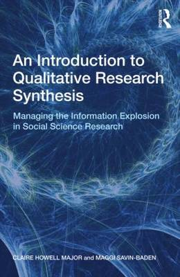 An Introduction to Qualitative Research Synthesis: Managing the Information Explosion in Social Science Research (Paperback)