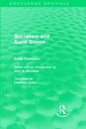 Socialism and Saint-Simon - Routledge Revivals: Emile Durkheim: Selected Writings in Social Theory (Hardback)