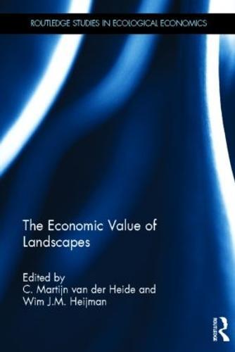 The Economic Value of Landscapes - Routledge Studies in Ecological Economics (Hardback)