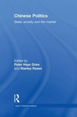 Chinese Politics: State, Society and the Market - Asia's Transformations (Hardback)