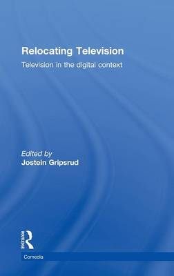 Relocating Television: Television in the Digital Context - Comedia (Hardback)