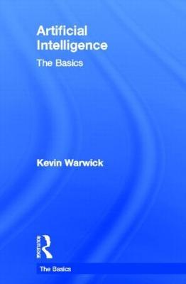 Artificial Intelligence: The Basics - The Basics (Hardback)