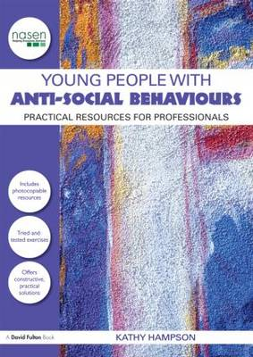 Young People with Anti-Social Behaviours: Practical Resources for Professionals - nasen spotlight (Paperback)