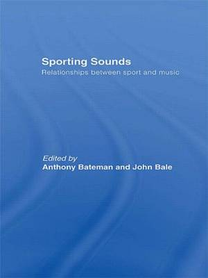 Sporting Sounds: Relationships Between Sport and Music (Paperback)