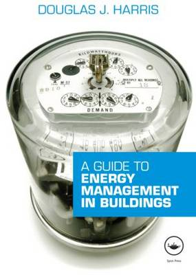 A Guide to Energy Management in Buildings (Paperback)