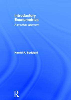 Introductory Econometrics: A Practical Approach (Hardback)