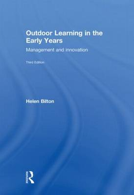 Outdoor Learning in the Early Years: Management and Innovation (Hardback)