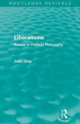 Liberalisms: Essays in Political Philosophy (Paperback)