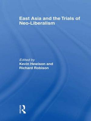 East Asia and the Trials of Neo-Liberalism (Paperback)