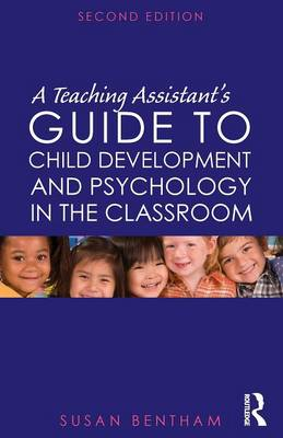 A Teaching Assistant's Guide to Child Development and Psychology in the Classroom: Second edition (Paperback)