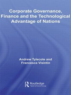 Corporate Governance, Finance and the Technological Advantage of Nations - Routledge Studies in Global Competition (Paperback)