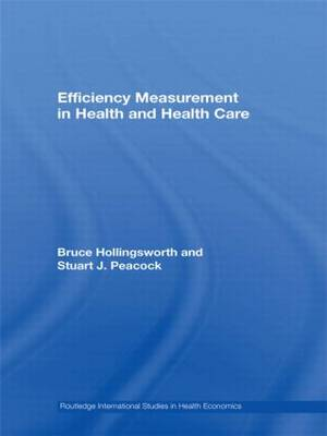 Efficiency Measurement in Health and Health Care - Routledge International Studies in Health Economics (Paperback)