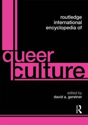 Routledge International Encyclopedia of Queer Culture (Paperback)