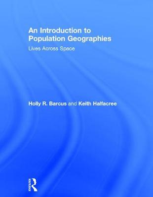 An Introduction to Population Geographies: Lives Across Space (Hardback)