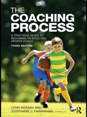 The Coaching Process: A Practical Guide to Becoming an Effective Sports Coach (Paperback)