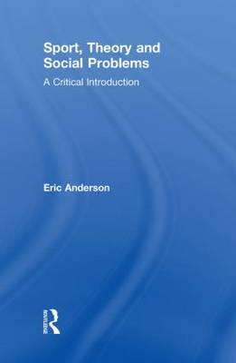 Sport, Theory and Social Problems: A Critical Introduction (Hardback)