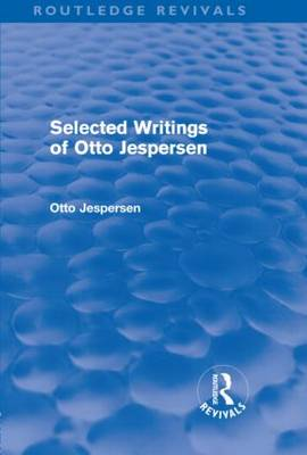 Selected Writings of Otto Jespersen - Routledge Revivals (Hardback)
