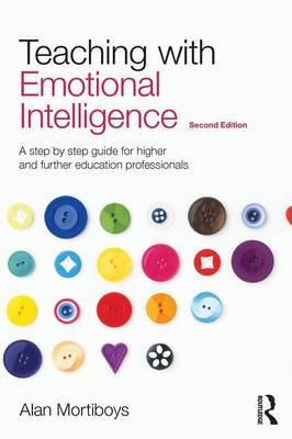 Teaching with Emotional Intelligence: A step-by-step guide for Higher and Further Education professionals (Paperback)