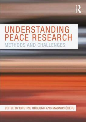 Understanding Peace Research: Methods and Challenges (Paperback)
