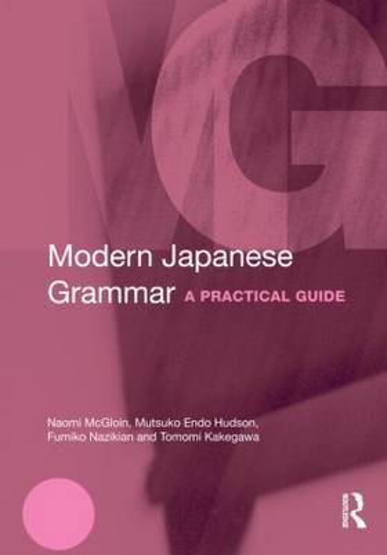 Modern Japanese Grammar: A Practical Guide - Modern Grammars (Paperback)