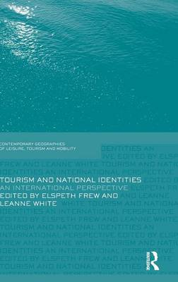 Cover Tourism and National Identities: An international perspective - Contemporary Geographies of Leisure, Tourism and Mobility