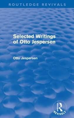 Selected Writings of Otto Jespersen (Paperback)