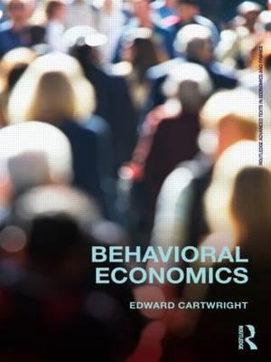 Behavioral Economics - Routledge Advanced Texts in Economics and Finance (Paperback)