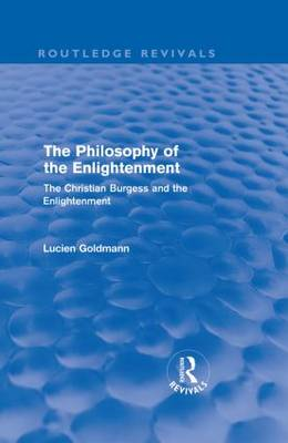 The Philosophy of the Enlightenment: The Christian Burgess and the Enlightenment - Routledge Revivals (Hardback)