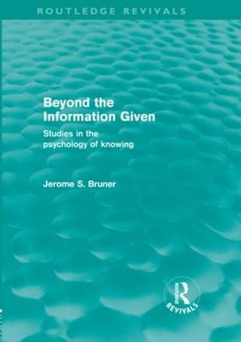 Beyond the Information Given - Routledge Revivals (Hardback)