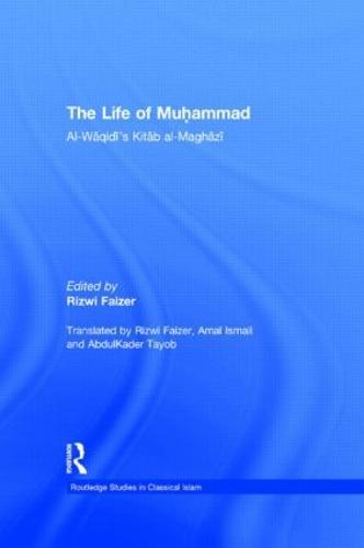 The Life of Muhammad: Al-Waqidi's Kitab al-Maghazi (Hardback)
