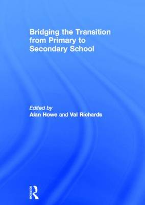 Bridging the Transition from Primary to Secondary School (Hardback)