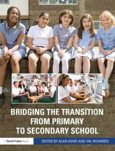 Bridging the Transition from Primary to Secondary School (Paperback)