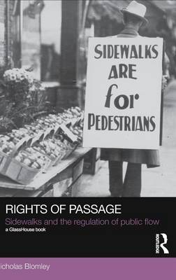 Rights of Passage: Sidewalks and the Regulation of Public Flow - Social Justice (Hardback)