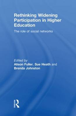 Rethinking Widening Participation in Higher Education: The Role of Social Networks (Hardback)