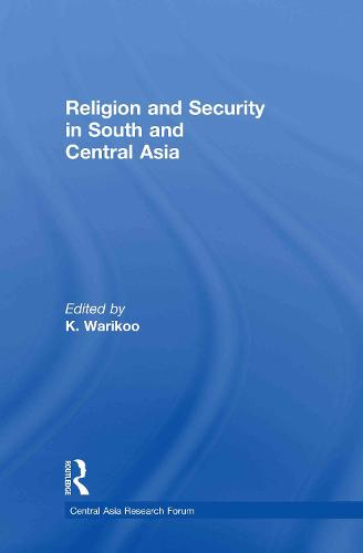 Religion and Security in South and Central Asia (Hardback)