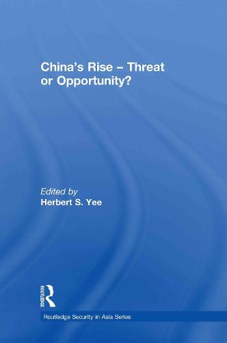 China's Rise - Threat or Opportunity? - Routledge Security in Asia Series (Hardback)