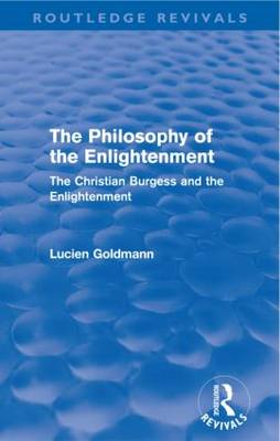 The Philosophy of the Enlightenment: The Christian Burgess and the Enlightenment (Paperback)