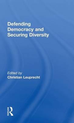 Defending Democracy and Securing Diversity (Hardback)