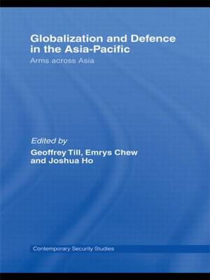 Globalisation and Defence in the Asia-Pacific: Arms Across Asia (Paperback)