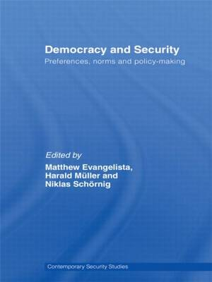 Democracy and Security: Preferences, Norms and Policy-Making (Paperback)