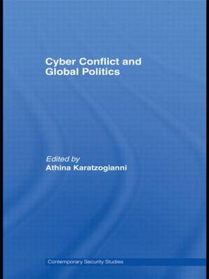 Cyber-Conflict and Global Politics - Contemporary Security Studies (Paperback)