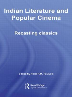 Indian Literature and Popular Cinema: Recasting Classics (Paperback)