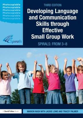 Developing Language and Communication Skills through Effective Small Group Work: SPIRALS: From 3-8 (Paperback)