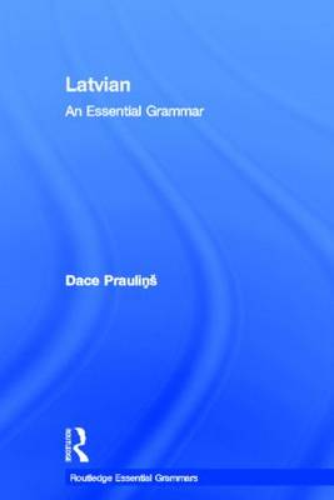Latvian: An Essential Grammar - Routledge Essential Grammars (Hardback)