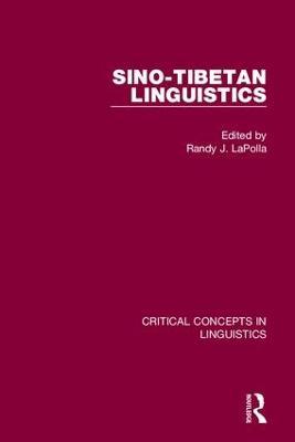 Sino-Tibetan Linguistics - Critical Concepts in Linguistics (Hardback)