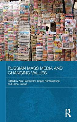 Russian Mass Media and Changing Values - Routledge Contemporary Russia and Eastern Europe Series (Hardback)