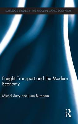 Freight Transport and the Modern Economy (Hardback)
