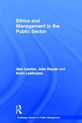 Ethics and Management in the Public Sector - Routledge Masters in Public Management (Hardback)